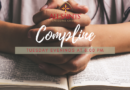 Compline, Tuesdays at 8 PM